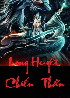long-huyet-chien-than